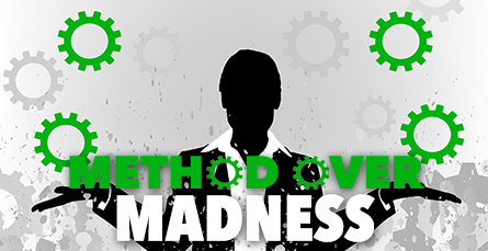 Method Over Madness